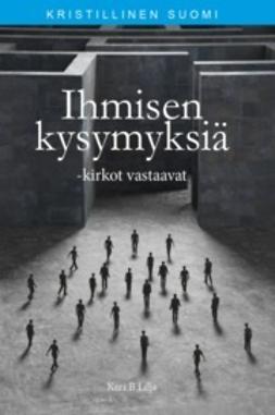 Lilja, Kari B - Ihmisen kysymyksiä -kirkot vastaavat, ebook
