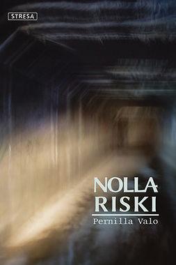 Valo, Pernilla - Nollariski, ebook