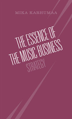 Karhumaa, Mika - The Essence of the Music Business, ebook