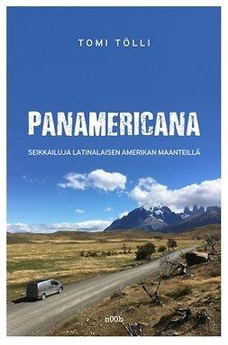 Tölli, Tomi - Panamericana: Seikkailuja Latinalaisen Amerikan maanteillä, e-kirja