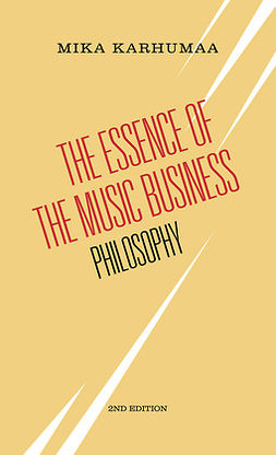 Karhumaa, Mika - The Essence of the Music Business – Philosophy, ebook
