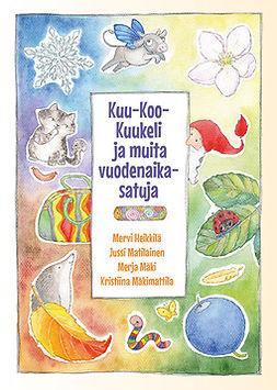 Heikkilä, Mervi - Kuu-Koo-Kuukeli ja muita vuodenaikasatuja, ebook