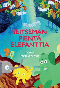 Navi, Tia - Seitsemän pientä elefanttia, ebook