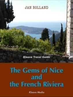 Rolland, Jan - The Gems of Nice and the French Riviera - Klaava Travel Guide, e-kirja