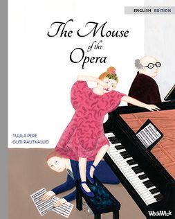 Pere, Tuula - The Mouse of the Opera, ebook