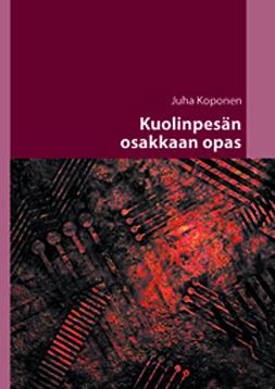 Koponen, Juha - Kuolinpesän osakkaan opas, e-kirja