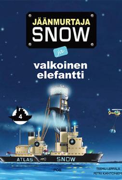 Leppälä, Teemu - Jäänmurtaja Snow ja valkoinen elefantti, e-kirja
