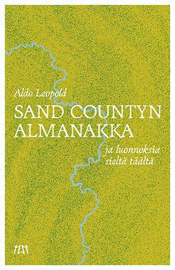 Sand Countyn almanakka ja luonnoksia sieltä täältä