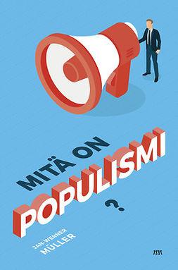 Mitä on populismi?
