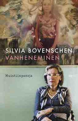 Bovenschen, Silvia - Vanheneminen. Muistiinpanoja, ebook