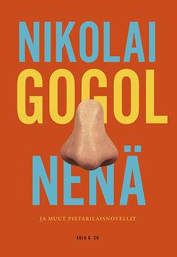 Gogol, Nikolai - Nenä ja muut pietarilaisnovellit, e-kirja