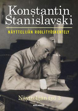 Stanislavski, Konstantin - Näyttelijän roolityöskentely, e-kirja