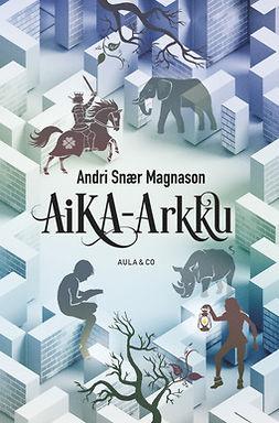 Magnason, Andri Snaer - Aika-arkku, ebook
