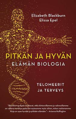 Pitkän ja hyvän elämän biologia. Telomeerit ja terveys
