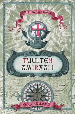Myllymäki, Mia - Tuulten amiraali, e-bok