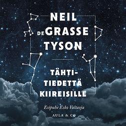 Tyson, Neil deGrasse - Tähtitiedettä kiireisille, audiobook