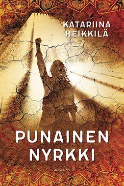 Heikkilä, Katariina - Punainen nyrkki, ebook