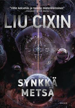 Liu, Cixin - Synkkä metsä, e-bok