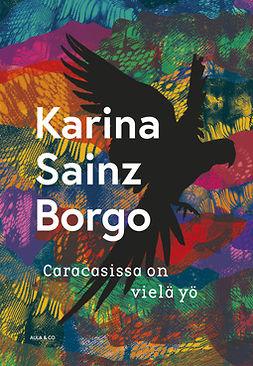 Borgo, Karina Sainz - Caracasissa on vielä yö, e-kirja