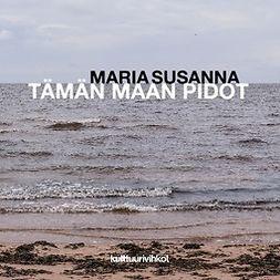 Susanna, Maria - Tämän maan pidot, e-bok