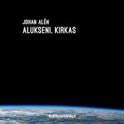 Alén, Johan - Alukseni, kirkas, e-kirja