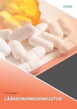 Hellgrén, Tiina - Lääkevahinkovakuutus, e-kirja