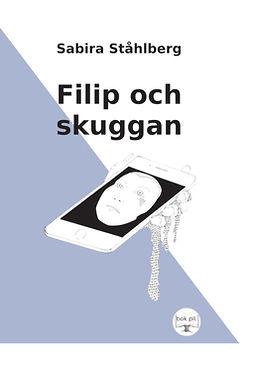 Ståhlberg, Sabira - Filip och skuggan, ebook