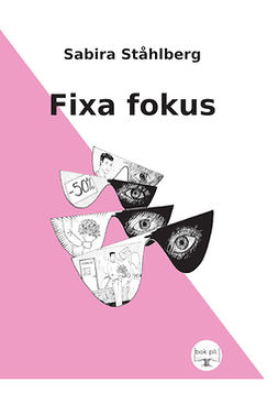 Ståhlberg, Sabira - Fixa fokus, ebook