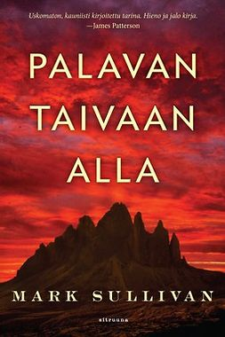 Sullivan, Mark - Palavan taivaan alla, ebook