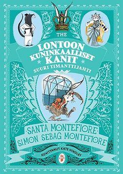 Montefiore, Santa - Lontoon kuninkaalliset kanit: Suuri timanttijahti, e-bok