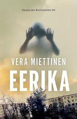 Miettinen, Vera - Eerika, e-bok