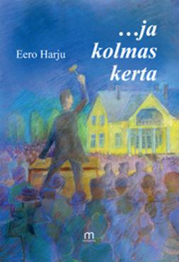 Harju, Eero - ... ja kolmas kerta, ebook