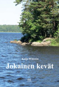 Winstén, Keijo - Jokainen kevät, ebook