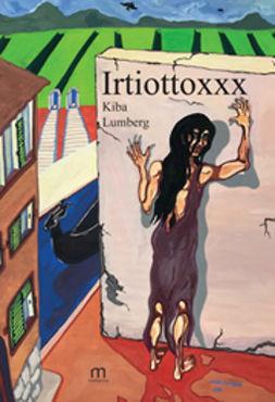 Lumberg, Kiba - Irtiottoxxx, e-kirja