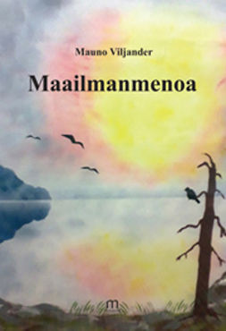 Viljander, Mauno - Maailmanmenoa, ebook