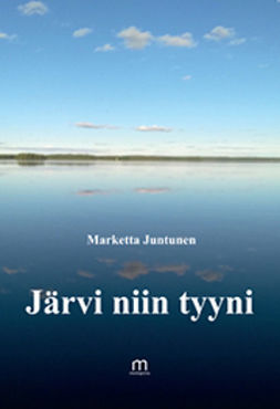 Juntunen, Marketta - Järvi niin tyyni, e-kirja