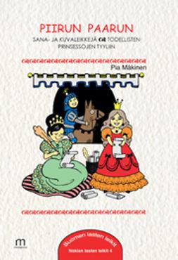 Mäkinen, Pia - Piirun paarun Sana- ja kuvaleikkejä todellisten prinsessojen tyyliin, e-kirja