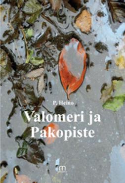 Heino, P. - Valomeri ja Pakopiste, e-kirja