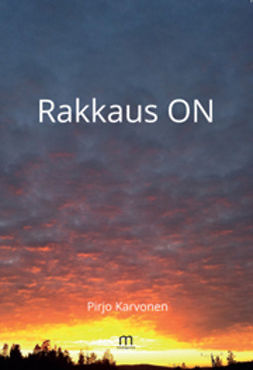 Karvonen, Pirjo - Rakkaus ON, ebook