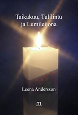 Andersson, Leena - Taikakuu, Tulilintu ja Lumileijona, e-kirja