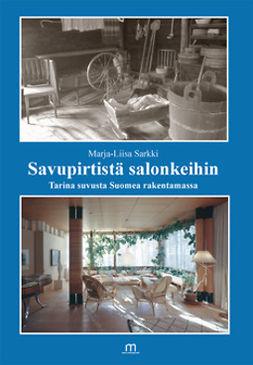 Sarkki, Marja-Liisa - Savupirtistä salonkeihin, e-kirja