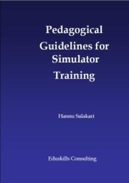 Salakari, Hannu - Pedagogical Guidelines for Simulator Training, ebook