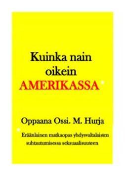 M, Hurja Ossi - Kuinka nain oikein Amerikassa, e-kirja