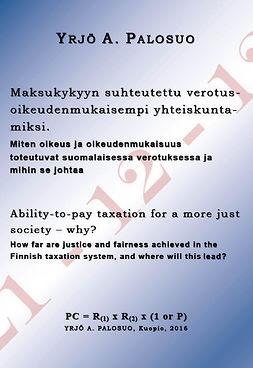 Palosuo, Yrjö A. - Maksukykyyn suhteutettu verotus - oikeudenmukaisempi yhteiskunta - miksi., e-kirja