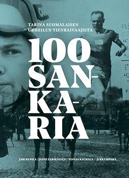 100 Sankaria - Tarina suomalaisen urheilun tienraivaajista