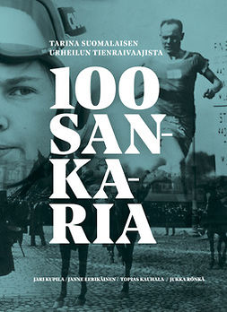 Kupila, Jari - 100 Sankaria - Tarina suomalaisen urheilun tienraivaajista, e-bok