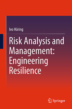 Häring, Ivo - Risk Analysis and Management: Engineering Resilience, ebook