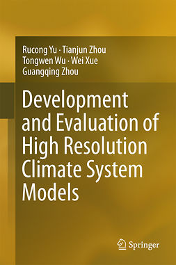 Wu, Tongwen - Development and Evaluation of High Resolution Climate System Models, e-bok