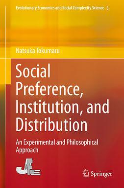 Tokumaru, Natsuka - Social Preference, Institution, and Distribution, ebook