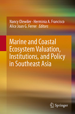 Ferrer, Alice Joan G. - Marine and Coastal Ecosystem Valuation, Institutions, and Policy in Southeast Asia, ebook